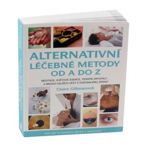 Knihy Alternativní léčebné metody od A do Z, Claire Gillmanová 398 stran